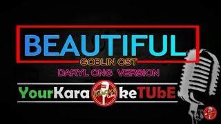 "GOBLIN OST ""BEAUTIFUL"" - Daryl Ong (KARAOKE VERSION)✔"