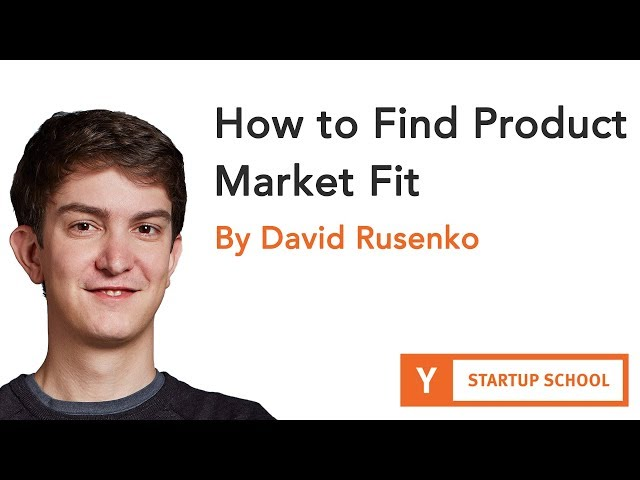 David Rusenko - How To Find Product Market Fit