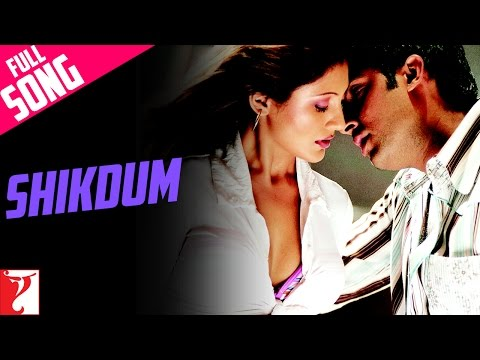 Shikdum  Full Song  Dhoom