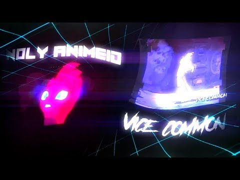 Trippy and Weird Collab 3 [MV] Vice Common x Noly AnimieID FINAL