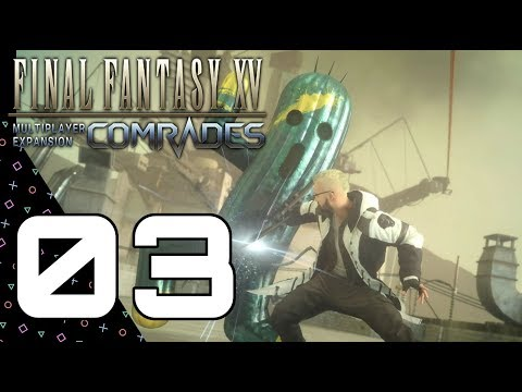 COMRADES: Final Fantasy XV! Episode 03!