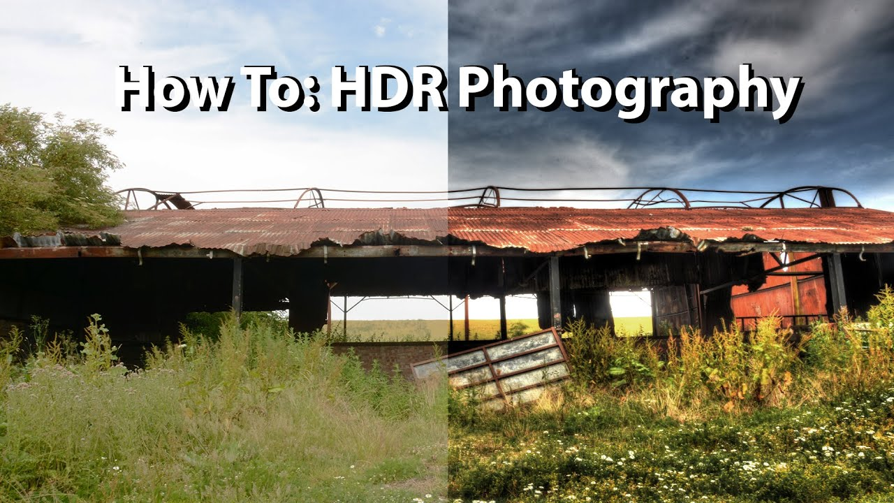How To: HDR Photography (High Dynamic Range) - YouTube