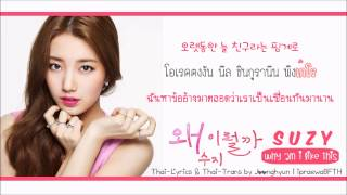 [Karaoke-Thaisub] Suzy (Miss A) - Why Am I like This (The Time I Loved You Ost.) by ipraewaBFTH