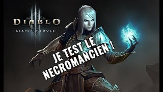 DIABLO 3 - RISE OF THE NECROMANCER - JE TEST LA NOUVELLE CLASSE !