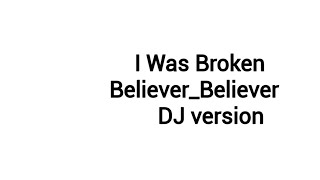 I Was Broken From a Young age| Believer Believer | Dj Songs | Imagine Dragons |Lyrics