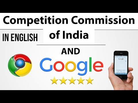CCI Fines Google Rs 135 Crore For Anti-Competitive Practices like Search Bias - Current Affairs 2018