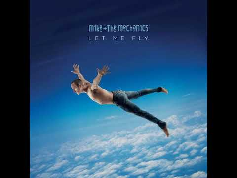 Let Me Fly by Mike and the Mechanics