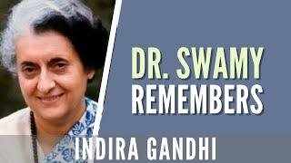 PM Series: Swamy remembers Indira Gandhi