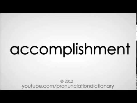 How To Pronounce Accomplishment