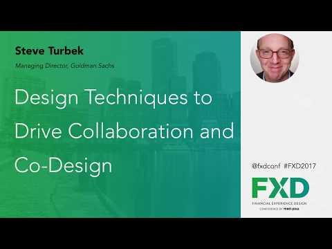 Design Techniques to Drive Collaboration & Co-Design by Steve Turbek, Goldman Sachs