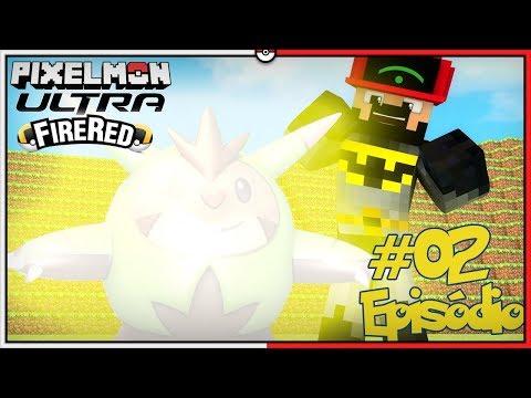 Pixelmon Ultra Fire Red #2 - Eu Não Acredito! Ele já vai Evoluir