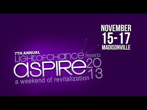 Light of Chance - 7th Annual Aspire Weekend