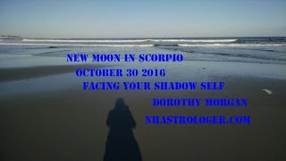 New Moon in Scopio Oct 30 2016 Transformation, Self Mastery, Sex, Deep Bonds, Soul Mate