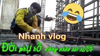 Top hợp video hài đời người công nhân _ nhanh vlog phim hài hước đời phụ hồ công nhân