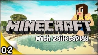 Minecraft w/ZaiLetsPlay - EP 2 - Rejected! Girl Power :D