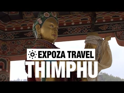 Thimphu (Bhutan) Vacation Travel Video Guide