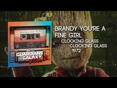 Brandy Youre A Fine Girl  Looking Glass Guardians of the Galaxy: Vol 2  Soundtrack