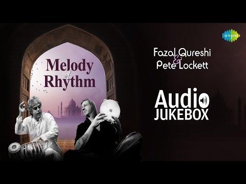 Melody of Rhythm by Fazal Qureshi & Pete Lockett | Full Album | Audio Jukebox