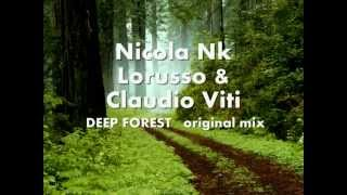 Nicola Nk Lorusso & Claudio Viti - DEEP FOREST - original mix