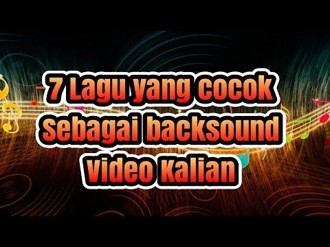 7-lagu-yang-cocok-sebagai-backsound-video-link-download