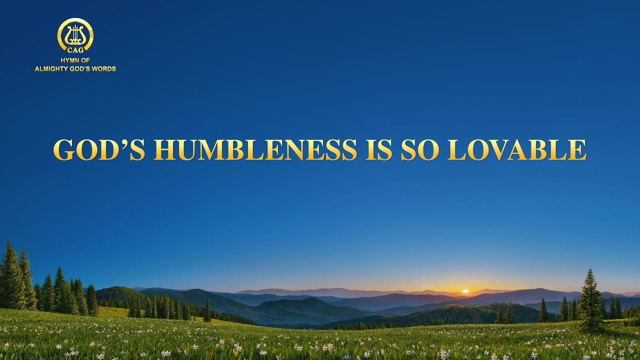 """2021 Praise Song   """"God's Humbleness Is So Lovable"""""""