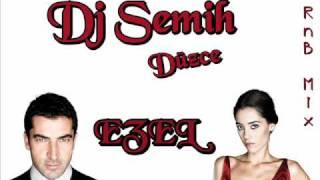DJ Semih Düzce & Ezel ( RNB Version Mix )