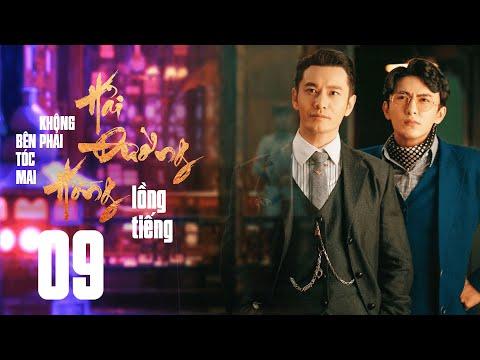 bên tóc mai không phải HẢI ĐƯỜNG HỒNG - Tập 9 (Lồng Tiếng)   Phim Trung Quốc 2020   Huỳnh Hiểu Minh