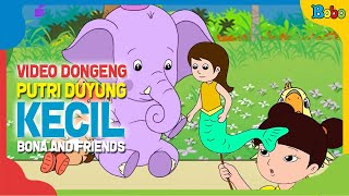 Video Dongeng Putri Duyung Kecil - Bona and Friends - Dongeng Anak