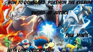 How  to download  Pokemon the movie Kyurem vs the Sword of Justice with English sub and dub