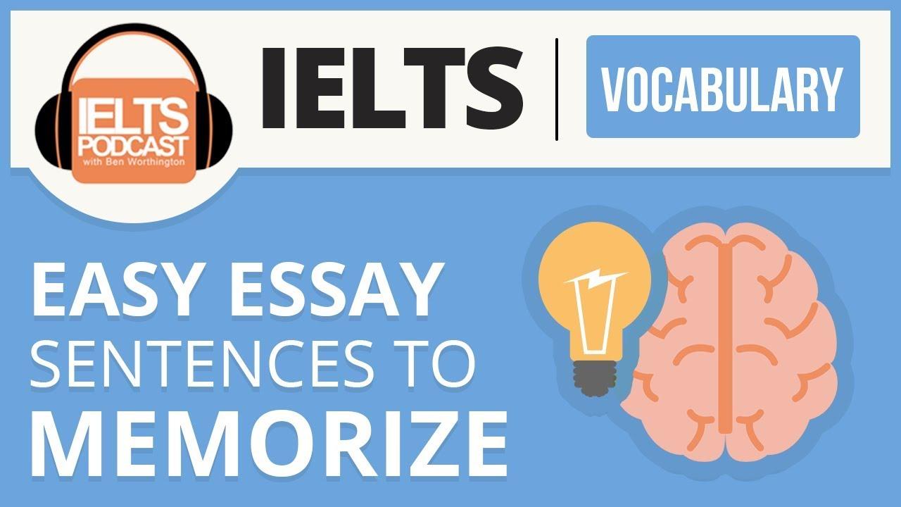 IELTS Vocabulary and EASY ESSAY SENTENCES TO MEMORIZE