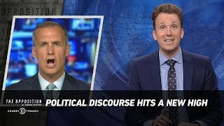 Political Discourse Hits a New High - The Opposition w/ Jordan Klepper