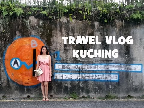 TRAVEL VLOG: Kuching, Sarawak, Malaysia
