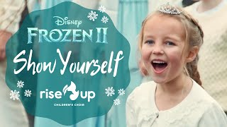 Show Yourself from Frozen 2   Cover by Rise Up Children's Choir