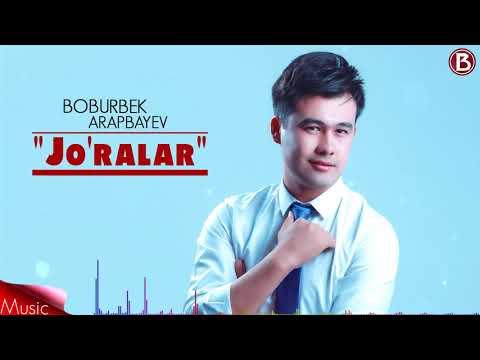 Boburbek Arapbayev - Jo'ralar (Music Version)