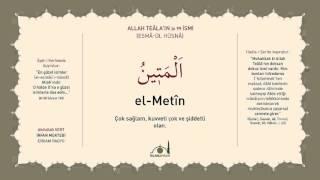 El-Metin celle celalûhu- (Esmâ-ül Hüsnâ Şerhi)