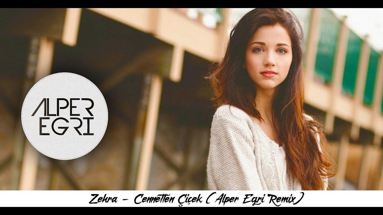 Zehra-Cennetten Çiçek (Alper Eğri Remix)