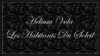Helium Vola ~ Les Habitants Du Soleil