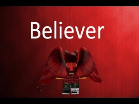 Roblox Music Video [] Believer