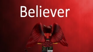 Roblox Music Video [] Believer