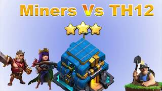 MINERS vs MAX TOWN HALL 12! Mass Miner Attack Strategy 2019- Clash of Clans Update!