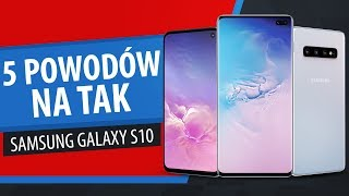 Samsung Galaxy S10 | Pięć Najważniejszych ZALET