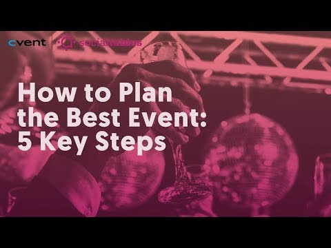 How to Plan the Best Event: 5 Key Steps