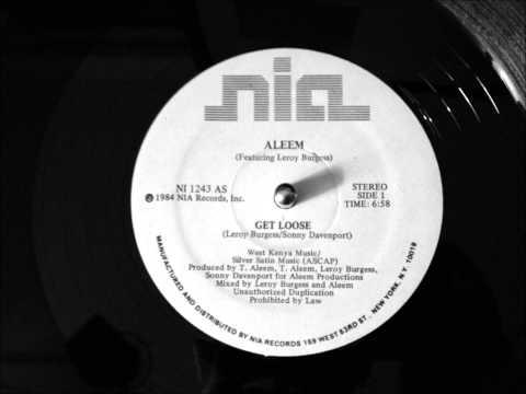 Aleem feat  Leroy Burgess Get Loose (vocal)
