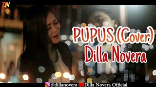 Pupus Cover Dilla Novera Music by Dayuang Pratama.mp3
