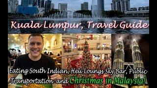 Kuala Lumpur, Malaysia Travel Guide including Heli Lounge Sky Bar, South Indian Food