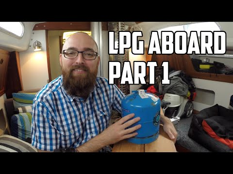 Sail Life - LPG (Liquefied Petroleum Gas) aboard, part 1