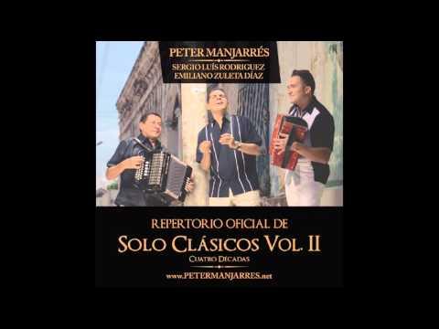 Ver Video de Peter Manjarres 01. Canasta De Ensueños - Peter Manjarrés & Emiliano Zuleta - Solo Clásicos Vol. 2