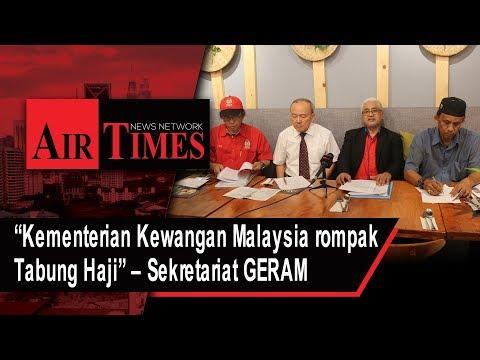 """""""Kementerian Kewangan Malaysia rompak Tabung Haji"""" – Sekretariat GERAM"""