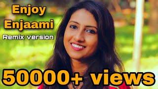 Enjoy Enjaami -  Remix Cover | Nalini Vittobane | Dhee | Arivu | Santhosh narayanan