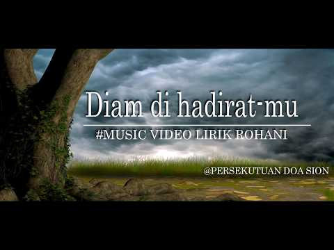 Diam di HadiratMu - OFFICIAL VIDEOS LYRICS ROHANI 2018